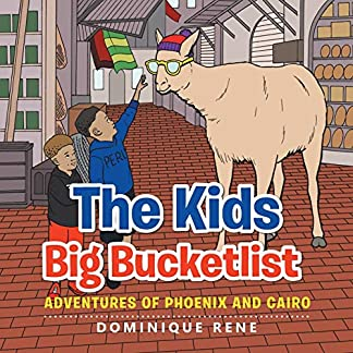 The Kids Big Bucketlist: Adventures of Phoenix and Cairo