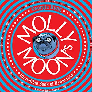 Molly Moon's Incredible Book of Hypnotism Hörbuch