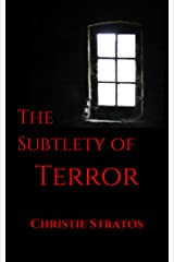 The Subtlety of Terror: A short horror read Kindle Edition