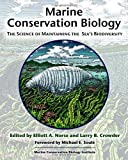 Marine Conservation Biology : The Science of Maintaining the Sea's Biodiversity, Michael E. Soule, 1559636629