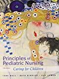 Principles of Pediatric Nursing : Caring for Children Plus MyNursingLab with Pearson EText -- Access Card Package, Ball, DrPH, RN, CPNP, Jane W and Bindler, Ruth C., 0133937410