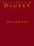 Atlantis: Rosicrucian Digest (Rosicrucian Order AMORC Kindle Editions)