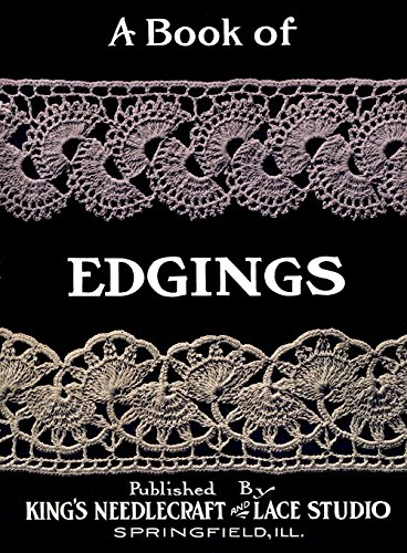 (King's Book of Edgings c.1912 - Vintage Edging Patterns)