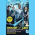 House of Lies: How Management Consultants Steal Your Watch and Then Tell You the Time Audiobook by Martin Kihn Narrated by Johnny Heller