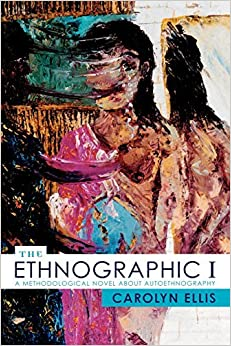 Book The Ethnographic I: A Methodological Novel about Autoethnography (Ethnographic Alternatives) by Carolyn Ellis University of South Florida (2003-12-27)