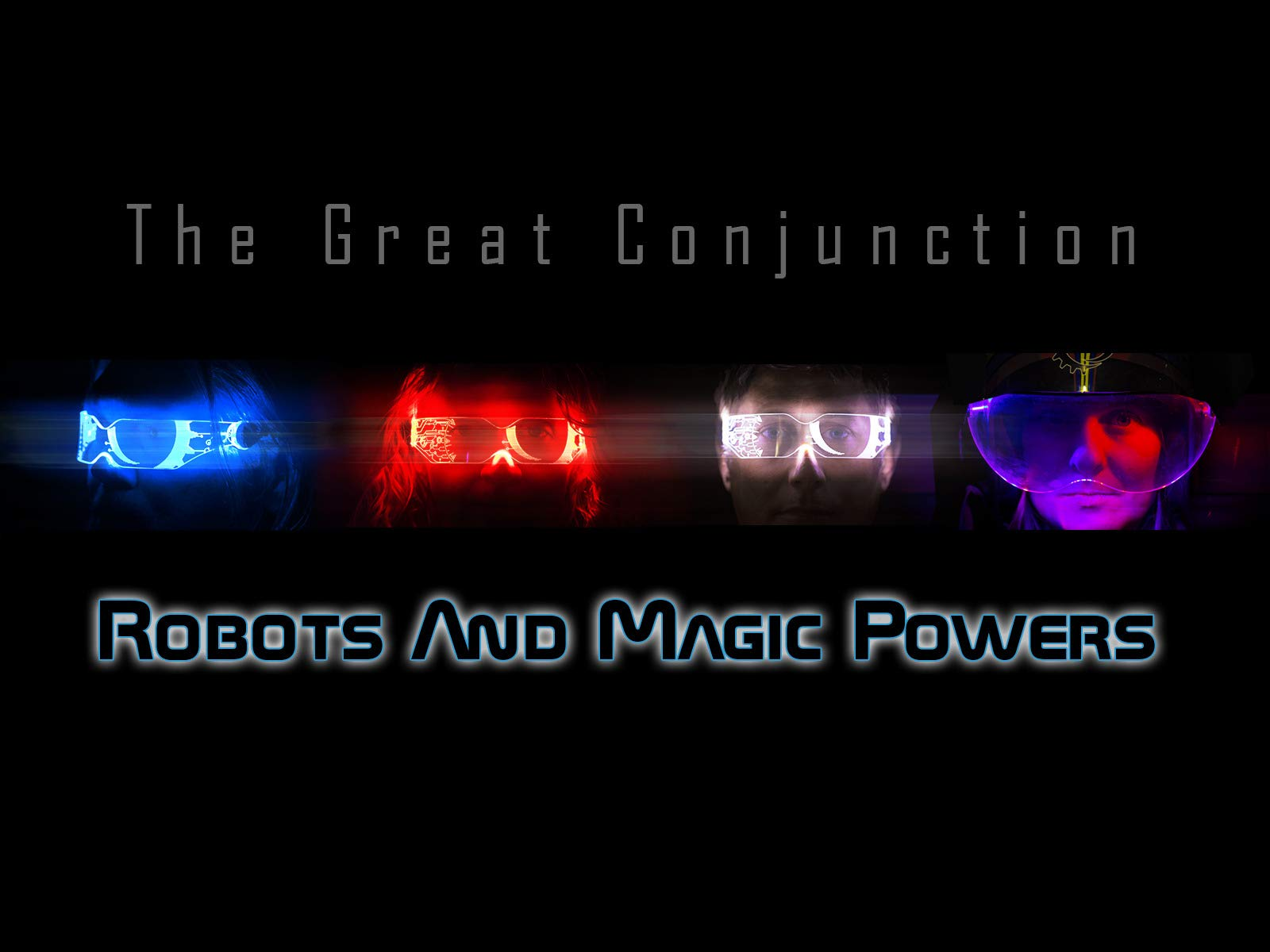 The Great Conjunction - A Robots And Magic Powers Docuseries on Amazon Prime Video UK