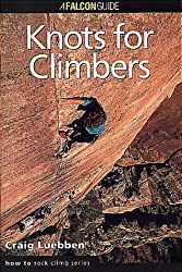 Knots for Climbers (How To Rock Climb Series)