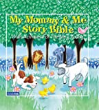 My Mommy And Me Story Bible