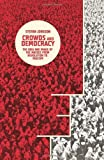img - for Crowds and Democracy: The Idea and Image of the Masses from Revolution to Fascism (Columbia Themes in Philosophy, Social Criticism, and the Arts) by Jonsson, Stefan (2013) Hardcover book / textbook / text book