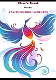 Una Fenice Color Arcobaleno (Fenice Nera Vol. 2)