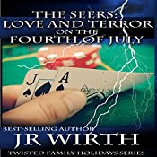 The Seers: Love and Terror on the Fourth of July: Twisted Family Holiday Series, Book 3 | JR Wirth