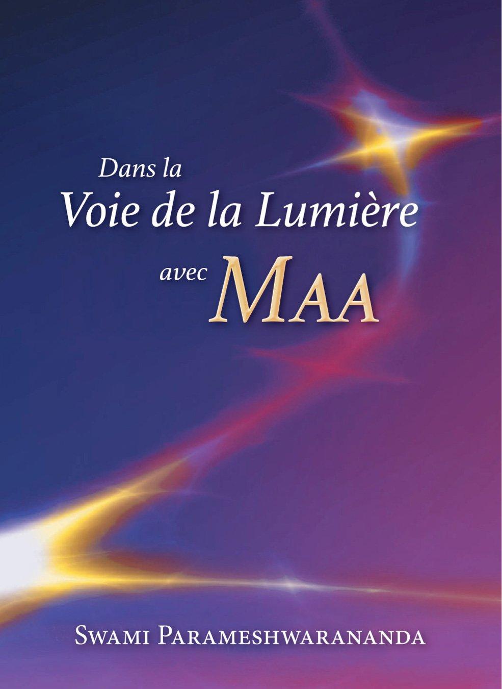 Dans La Voie De La Lumiere Avec Maa  French Edition