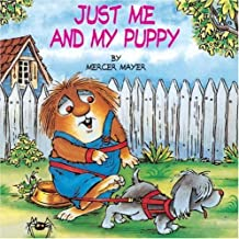 Just Me and My Puppy (A Little Critter Book) By Mercer Mayer