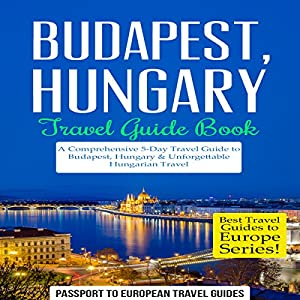 Budapest, Hungary: Travel Guide Book Audiobook