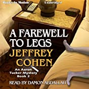 A Farewell to Legs: An Aaron Tucker Mystery, Book 2 | Jeffrey Cohen