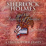 Sherlock Holmes and the Jeweller of Florence | Christopher James