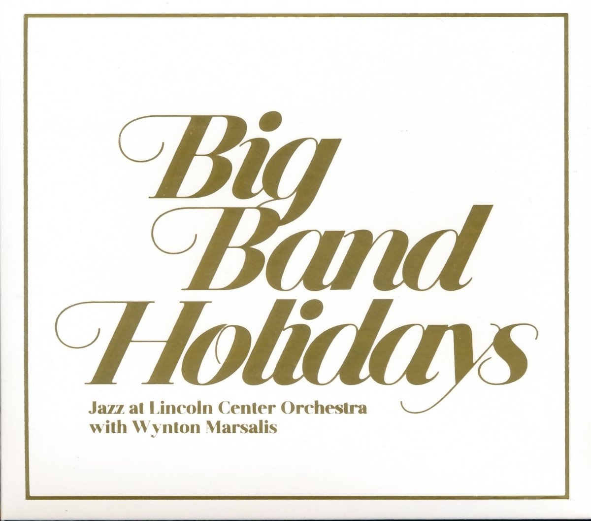 Big Band Holidays von  Jazz at Lincoln Center Orchestra, Wynton Marsalis