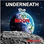 Underneath the Moon   Dan Holt