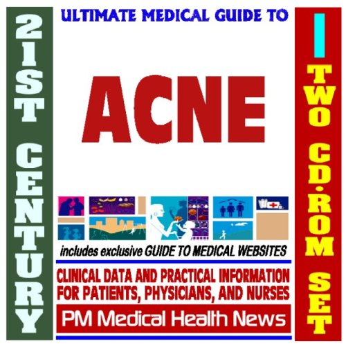 21st Century Ultimate Medical Guide to Acne - Authoritative, Practical Clinical Information for Physicians and Patients, Treatment Options (Two CD-ROM Set)