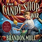 The Candy Shop War Audiobook by Brandon Mull Narrated by Emily Janice Card