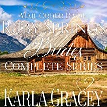 Mail-Order Bride: Ruby Springs Brides Complete Series Audiobook by Karla Gracey Narrated by J. Scott Bennett
