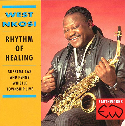 Rhythm of Healing: Supreme Sax and Penny Whistle Township Jive by Earthworks