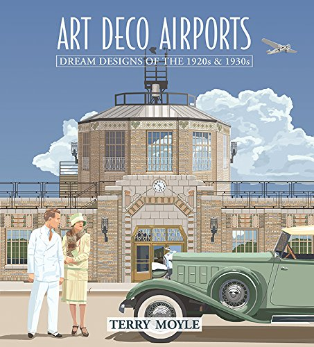 Art Deco Airports: Airports of Dreams From 1920
