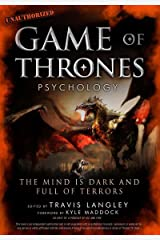 Game of Thrones Psychology: The Mind is Dark and Full of Terrors (Popular Culture Psychology)