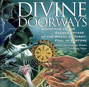 Divine Doorways Soundings on the Sacred Journey of the Wheel of Tarot: Fool to Fortune
