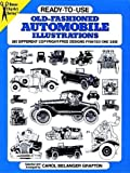 Ready-to-Use Old-Fashioned Auto Illustrations, Carol Belanger Grafton, 0486280284