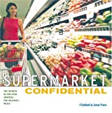 Supermarket Confidential: The Secrets of One-Stop Shopping for Delicious Meals