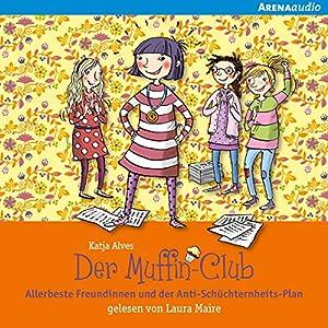 Allerbeste Freundinnen und der Anti-Schüchternheits-Plan (Der Muffin-Club 4) Hörbuch