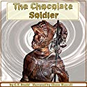 The Chocolate Soldier: Heroism - The Lost Chord of Christianity Audiobook by C. T. Studd Narrated by Glenn Hascall
