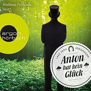 Anton hat kein Glück Hörbuch