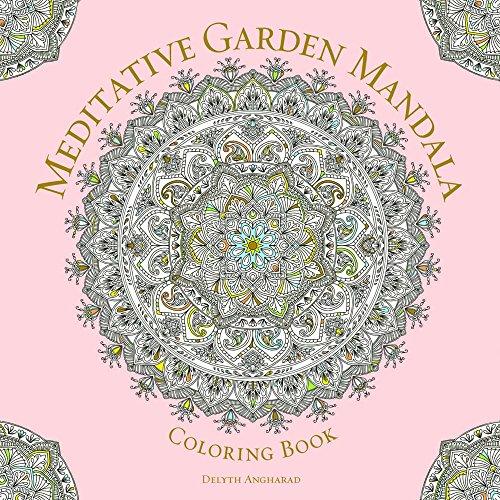 - Meditative Garden Mandala Coloring Book (Serene Coloring)