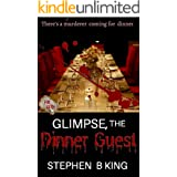 Glimpse, The Dinner Guest: A Friday the 13th story