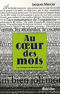 Au coeur des mots : Les rubriques de Monsieur Dico par Jacques Mercier
