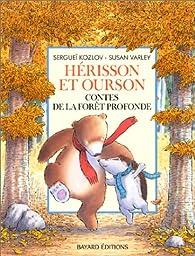 Hérisson et Ourson, Contes de la forêt profonde par Sergueï Kozlov