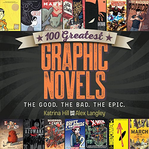 Book Cover: 100 Greatest Graphic Novels: The Good, The Bad, The Epic