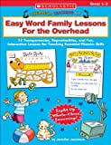 Easy Word Family Lessons for the Overhead, Jennifer Richard Jacobson, 0439513871