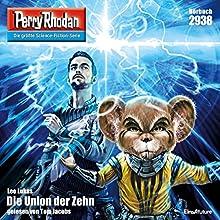 Die Union der Zehn (Perry Rhodan 2938) Hörbuch von Leo Lukas Gesprochen von: Tom Jacobs