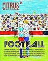 Citrus, N° 1 : Football par Anne Lise Le Brun
