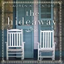 The Hideaway Audiobook by Lauren K. Denton Narrated by Karthi Masters