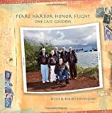 img - for Pearl Harbor Honor Flight: One Last Goodbye by Billie Nicholson (2015-02-25) book / textbook / text book