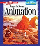 Animation (A True Book: Behind the Scenes)