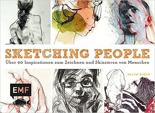 Sketching People: Über 90 Inspirationen zum Zeichnen und Skizzieren ...