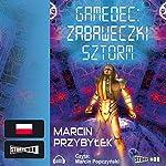 Zabaweczki Sztorm (Gamedec 3.2) | Marcin Przybylek