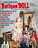 img - for Antique Doll Collector: Articles- A Look At Rare Lenci Dolls; Connie Lowe and Ball Jointed Dolls; Madame Alexander Mystery Dolls; Bisque and Cloth Dolls from Russia book / textbook / text book