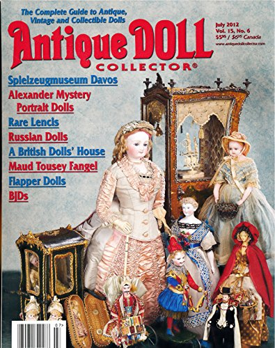 (Antique Doll Collector: Articles- A Look At Rare Lenci Dolls; Connie Lowe and Ball Jointed Dolls; Madame Alexander Mystery Dolls; Bisque and Cloth Dolls from Russia)