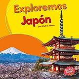 Exploremos Japón / Let's Explore Japan (Exploremos Países / Let's Explore Countries) (Spanish Edition) (Bumba Books en espanol: Exploremos países / Let's Explore Countries)